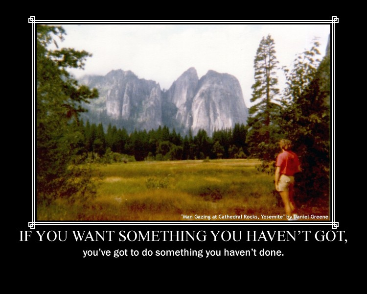 Motivator: If you want something you haven't got